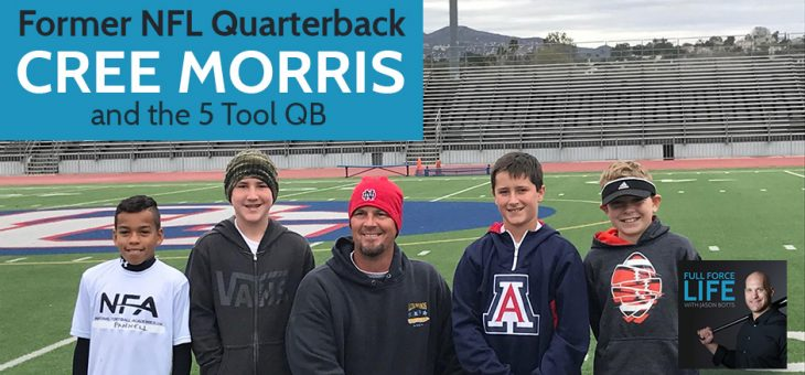 Former NFL Quarterback Cree Morris And The 5 Tool QB