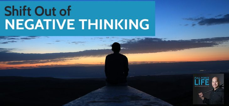 Shift out of Negative Thinking