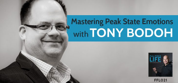 Mastering Peak State Emotions with Tony Bodoh