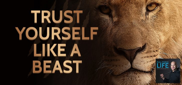 Trust Yourself Like a Beast