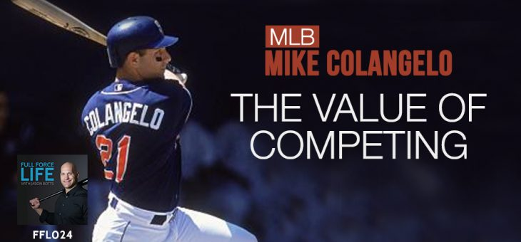MLB Mike Colangelo – The Value of Competing