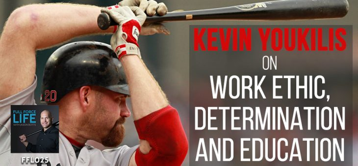 Kevin Youkilis on Work Ethic, Determination and Education