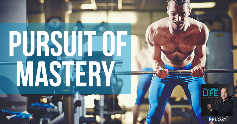 FFL 031 | Pursuit of Mastery