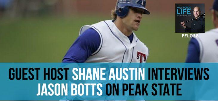 Guest Host Shane Austin interviews Jason Botts on Peak State